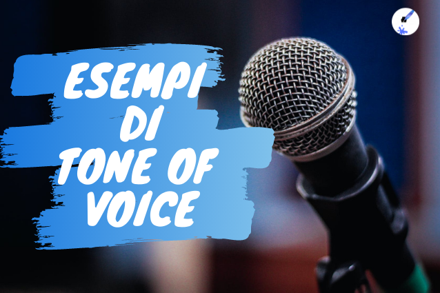Tone of voice esempi italiani e consigli per sceglierlo