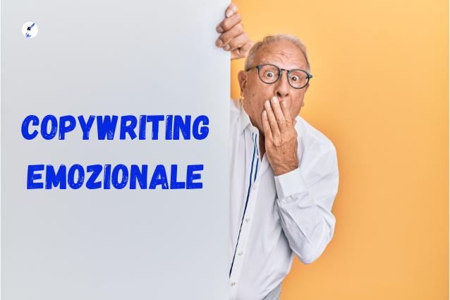 Copywriting emozionale: cos'è, a cosa serve e quando utilizzarlo