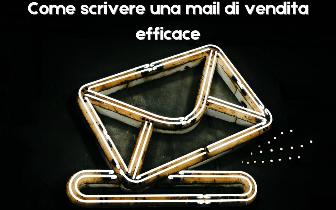 Come scrivere una mail di vendita efficace: esempi e consigli
